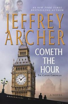"""Cometh the Hour opens with the reading of a suicide note, which has devastating consequences for Harry and Emma Clifton, Giles Barrington and Lady Virginia.""-- Provided by publisher."