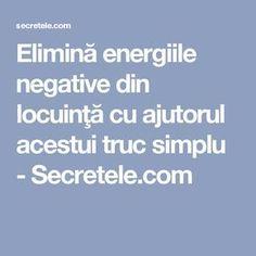 Elimină energiile negative din locuinţă cu ajutorul acestui truc simplu - Secretele.com Feng Shui, Natural Remedies, Detox, Facts, Pandora, Yoga, Medicine, Natural Treatments, Natural Home Remedies