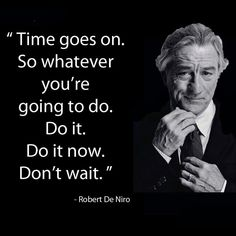 Robert De Niro Quotes, Sayings, Images – Motivational Lines Quotes To Live By, Life Quotes, Qoutes, Quotations, Rich Kids Of Instagram, Trust, Motivational Quotes, Inspirational Quotes, Good Motivation