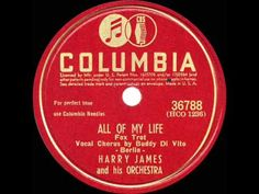 1945 Harry James - All Of My Life (Buddy Di Vito, vocal)