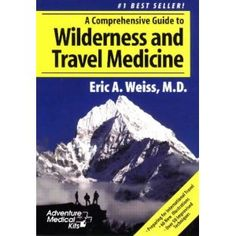 A Comprehensive Guide to Wilderness & Travel Medicine (Adventure Medical Kits) (Paperback)  http://www.amazon.com/dp/0965976807/?tag=goandtalk-20  0965976807