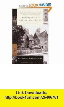 The House of the Seven Gables (Modern Library Classics) (9780375756870) Nathaniel Hawthorne, Mary Oliver , ISBN-10: 0375756876  , ISBN-13: 978-0375756870 ,  , tutorials , pdf , ebook , torrent , downloads , rapidshare , filesonic , hotfile , megaupload , fileserve