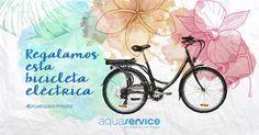 ¡Las bicicletas son para el verano! Y en Aquaservice te regalamos una... ¡eléctrica! #pruebaavivirmejor