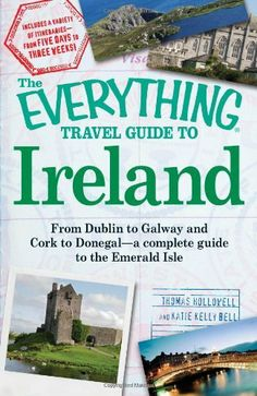The Everything Travel Guide to Ireland: From Dublin to Galway and Cork to Donegal - a complete guide to the Emerald Isle (Everything Series) by Thomas Hollowell. $9.89. Publisher: Adams Media (March 18, 2010). Publication: March 18, 2010. Author: Thomas Hollowell. Series - Everything Series