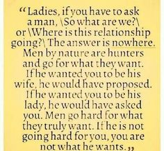 Men will make it known what they want.. dont wait around wasting time for them