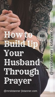 How to build up your husband through prayer