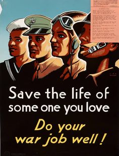 15 Fascinating World War II Vintage Ads & Posters (vintage advertisement posters) - ODDEE  War time or peacetime, EVERYBODY WORKS, NO FREELOADERS,  ILLEGALS.