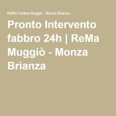 Pronto Intervento fabbro 24h   ReMa Muggiò - Monza Brianza Aperture