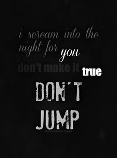 Don't Jump - Tokio Hotel no matter how old I get, I WILL cry when this song plays.