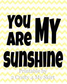 You are my Sunshine  Printable by 2Crafty4MySkirt on Etsy, $1.00