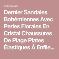 Dernier Sandales Bohémiennes Avec Perles Florales En Cristal Chaussures De Plage Plates Élastiques À Enfiler - NewChic Mobile.