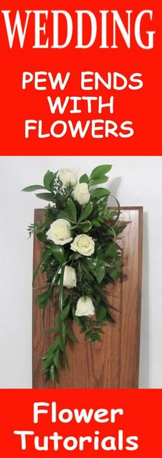 Wedding Pew Decorations - Easy DIY Flower Tutorials  Learn how to make bridal bouquets, wedding corsages, groom boutonnieres, reception table centerpieces and church flowers and decorations. Buy wholesale fresh flowers and discount florist supplies.