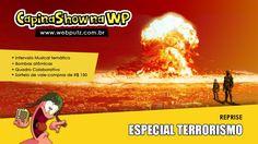 CapinaShow #74  Especial Terrorismo