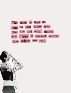 Harry Styles Quotes, Harry Styles Imagines, Happy Quotes, Positive Quotes, Life Quotes, What Makes You Happy, Are You Happy, Addicted To Love, Mr Style