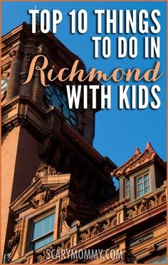 Planning a trip to Richmond, Virginia? Get great tips and ideas for fun things to do with the kids in Scary Mommy's travel guide!  summer   spring break   family vacation   parenting advice