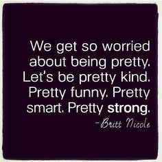 We get so worried about being pretty. Let's be pretty kind. Pretty funny. Pretty smart. Pretty strong. www.facebook.com/angelabuckfitness If you're interested in redefining your life to become healthier, email me at redefinewithangela@gmail.com. I would love to help you! #redefine #redefinewithangela #redefined #health #healthy #nutrition #cleaneating #fatburning #quote #fitness #exercise #workout #fitspo #noexcuses #weightloss #fitspiration #motivation #inspiration…