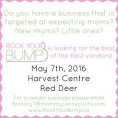 vendor call for trade show Red Deer, May 7th, Trade Show, New Moms, Advertising, Deer, Young Moms