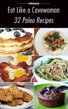 Look to these 32 Paleo recipes that cover every meal of the day. (Some may not be as healthy as others)