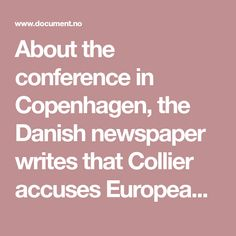 """About the conference in Copenhagen, the Danish newspaper writes that Collier accuses European politicians in general and social democrats, in particular, that they have led a """"world-wide, elite and globalist policy that has alienated ordinary citizens."""" Is it possible not to get associations with Støre? Perhaps the Social Democrats do not take the hint before all voters who have not been imported have gone their way? The problem is rooted in an unhealthy political culture, says Collier:"""
