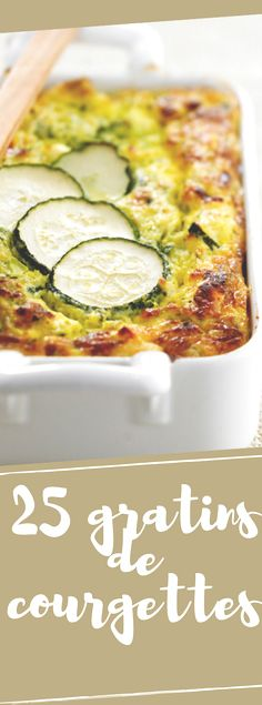 Découvrez les variations autour du gratin de courgettes : nos 25 meilleures recettes