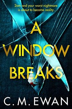 Get Book A Window Breaks: A family is pushed to breaking point in this addictive, pulse-racing, emotionally-charged thriller Author C. Got Books, Books To Read, Love Book, This Book, Perfect Strangers, Thriller Books, Page Turner, What To Read, Book Photography
