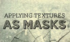 How to Turn Photographic Textures Into Masks in Photoshop  http://designshack.net/articles/software/how-to-turn-photographic-textures-into-masks-in-photoshop/