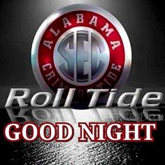 Bama Football, Cooking Timer, Good Night, Nighty Night, Good Night Wishes