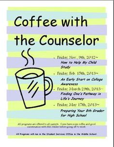 Feel free to edit this Coffee With The Counselor Poster! Great to send home to parents to remind them of your upcoming program.