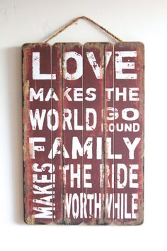 Love Makes the World Go Round... Love Sign, Family Sign, Wooden Sign With Quote, Home Decor, Vintage Style Wall Decor, on Etsy, $34.95