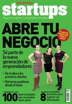 Entrepreneur Especiales en Español Startups Abre tu Negocio edition - Read the digital edition by Magzter on your iPad, iPhone, Android, Tablet Devices, Windows 8, PC, Mac and the Web.