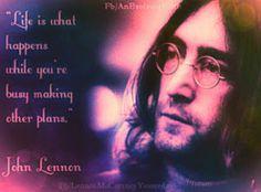 Life is what happens. John Lennon www.facebook.com/LennonMcCartneyYesterday