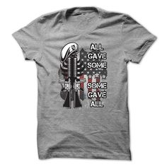 Military T-Shirt - All Gave Some, Some Gave All T-Shirts, Hoodies, Sweaters
