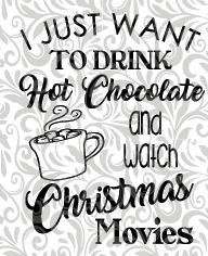 i just want to drink hot chocolate and watch christmas movies etsy watch christmas movies christmas movies hot chocolate i just want to drink hot chocolate and