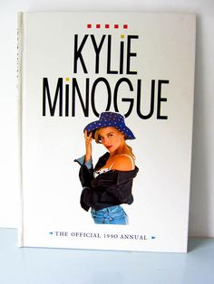 Vintage Kylie Minogue Annual 1990 kylie book Kylie Minogue Kylie Collection, Kylie Minogue, The Only Exception, Ladybird Books, Wonderful Picture, Adolescence, I Am Happy, My Childhood
