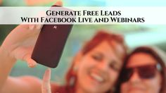 Generate Free Leads With Facebook Live and Webinars www.sta.cr/2NwM3 #MLM #business #onlinebusiness