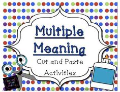 Updated! Five cut and paste activity sheets are included. Students must match definitions to the correct multiple meaning words. Great for literacy centers! CCS.1.L.4 , CCS.2.L.4 & CCS.3.L.4 $ #multiplemeanings #commoncore
