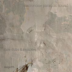 [deepx375] Micronoise Paranoic Sound - Rare Dubs & Remixes #Tech #House #DeepTechno  #Minimal