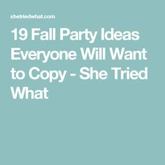 19 Fall Party Ideas Everyone Will Want to Copy - She Tried What