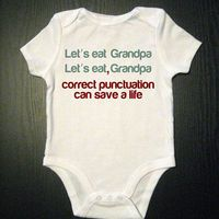 Correct Punctuation Funny Onesie Baby Clothes by VicariousClothing
