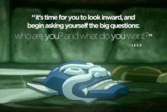 Word's of Wisdom from Uncle Iroh
