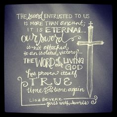 """""""The sword entrusted to us is more than ancient, it is eternal. Our sword is not attached to an isolated victory; the word of our living God has proven itself true time and time again."""" Lisa Bevere, Girls With Swords via andrearhowey on Flickr."""