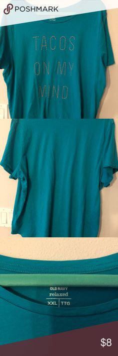 Old navy relaxed xxl teal tacos on my mind tshirt Old navy relaxed xxl teal tacos on my mind tshirt Worn once Old Navy Tops Tees - Short Sleeve