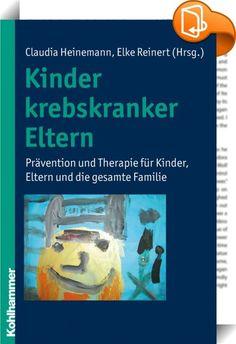 Kinder krebskranker Eltern    ::  Mit Beiträgen von A. Aschenbrenner, F. Balck, M. Brennecke, S. Broeckmann, A. Dörner, A. Fleischmann, M. Haagen, C. Heinemann, S. Hellmann, T. v. d. Horst, A. Hupe, B. Karadag, D. Lehmann, B. Möller, H. Nöthig, B. Petershofer-Rieder, E. Reinert, B. Senf, G. Trabert, A. Wenger, A. Zimmermann Im deutschsprachigen Raum sind jährlich ca. 200 000 Kinder neu von der Krebserkrankung eines Elternteils betroffen. Jedes zehnte dieser Kinder wird im Verlauf psych...