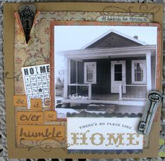 Be It Ever So Humble ~ Scrap a page about an ancestor's home. Love the lock and key embellishments.
