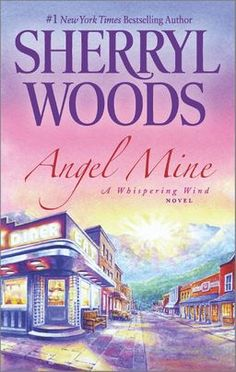 """Read """"Angel Mine"""" by Sherryl Woods available from Rakuten Kobo. Welcome back to Whispering Wind, Wyoming, where New York Times bestselling author Sherryl Woods proves yet again that fa. Sherryl Woods Books, New Books, Books To Read, Family Comes First, County Library, Book Nooks, Book Authors, Bestselling Author, Audio Books"""