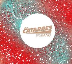 Big bang / Els Catarres Música pop Catalunya