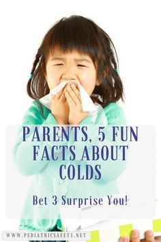 Parents, 5 Fun Facts About the Common Cold: Bet 3 Surprise You  Five lesser known facts about colds, including what causes a stuffy nose and why mucus turns yellow. Did you know you can catch a cold through your eyes? Click here to see how many you guessed right