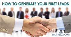 How to Easily Generate your First Leads - http://rayhigdon.com/generate-first-leads-easily/