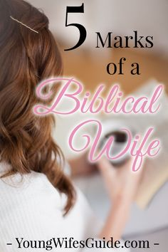 God has given many of us the high calling of being a wife, but this can also be difficult at times. It can be hard to know what a Biblical wife looks like.