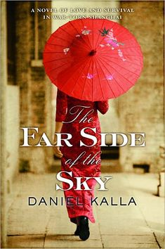 The Far Side of the Sky by Daniel Kalla... looks like a good WW II read about the plight of the Jews in Shanghai, China.
